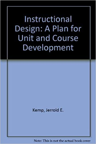 Instructional Design A Plan For Unit And Course Development Kemp Jerrold E 9780822439202 Amazon Com Books