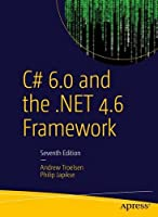 C# 6.0 and the .NET 4.6 Framework, 7th Edition Front Cover