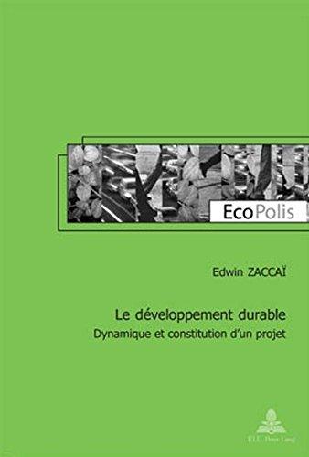 Descargar Libro Le Developpement Durable: Dynamique Et Constitution D'un Projet Deuxieme Tirage Edwin Zaccai