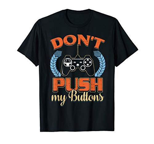 Retro Gamer Don't Push My Buttons Gaming Video Game Player  T-Shirt (Wii U Pro Controller Vs Xbox One Controller)