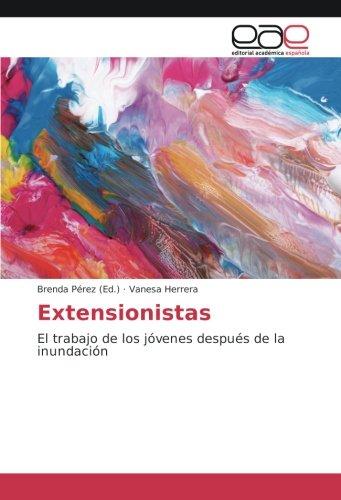 Extensionistas: El trabajo de los jóvenes después de la inundación (Spanish Edition)