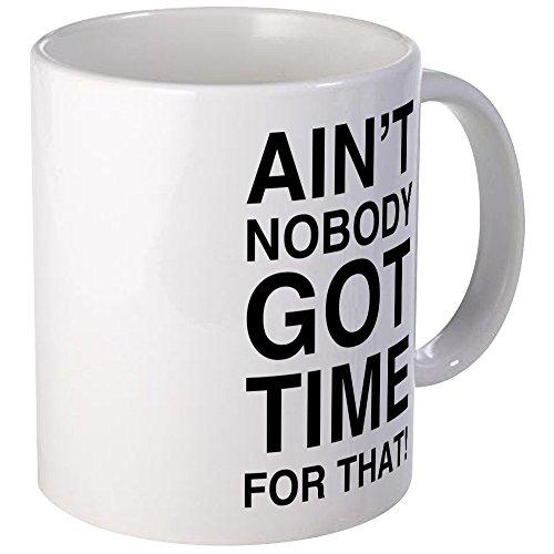 CafePress Aint Nobody Got Time For That Mug Unique Coffee Mug, Coffee Cup (Ain T Nobody Got Time For That Memes)