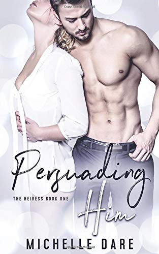 Download Persuading Him (The Heiress) (Volume 1) PDF