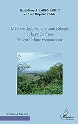 L'A-Fric de Jacques Fame Ndongo et la rénovation de l'esthétique romanesque (French Edition)