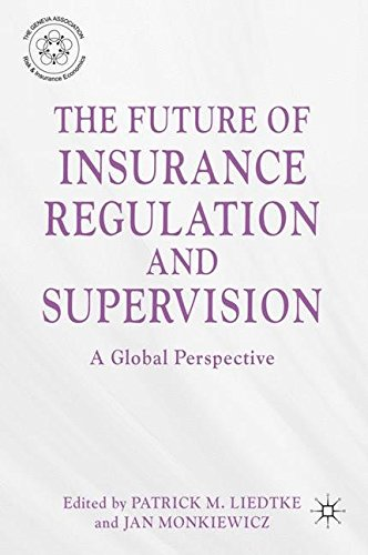 The Future Of Insurance Regulation And Supervision  A Global Perspective