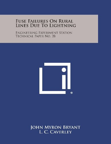 - Fuse Failures On Rural Lines Due To Lightning: Engineering Experiment Station Technical Paper No. 28