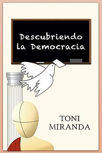 Descubriendo la Democracia: Amazon.es: Miranda, Toni: Libros
