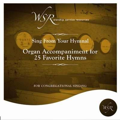 Sing from Your Hymnal - Organ Accompaniment for 25 Favorite Hymns
