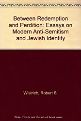 Between Redemption and Perdition: Modern Antisemitism and Jewish Identity