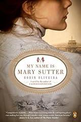 My Name Is Mary Sutter[ MY NAME IS MARY SUTTER ] by Oliveira, Robin[ paperback ]