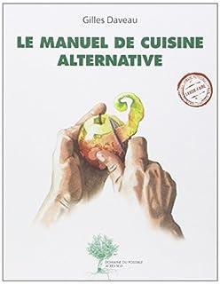 Le manuel de cuisine alternative, Daveau, Gilles
