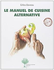 Le manuel de cuisine alternative par Daveau