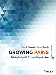 Growing Pains: Transitioning from an Entrepreneurship to a Professionally Managed Firm from Jossey-Bass