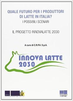 Descargar Utorrent Castellano Quale Futuro Per I Produttori Di Latte In Italia? Libro PDF