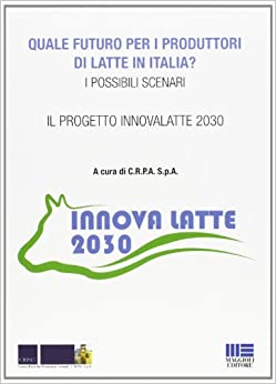 Descargar Libros Torrent Quale Futuro Per I Produttori Di Latte In Italia? PDF PDF Online