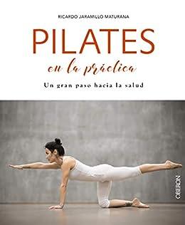 Amazon.com: Pilates en la práctica (Libros Singulares ...