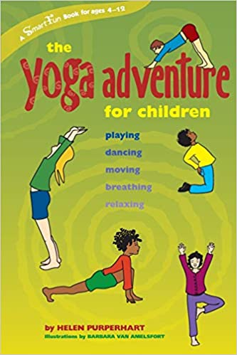 The Yoga Adventure for Children: Playing, Dancing, Moving ...