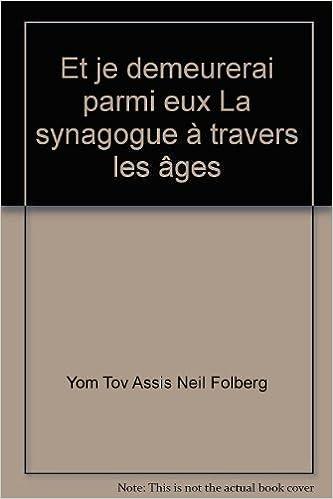 """Lire un """"Et je demeurerai parmi eux"""" : La synagogue à travers les âges epub pdf"""
