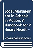 img - for LMS in Action: A Manual for Primary School Headteachers and Govenors book / textbook / text book