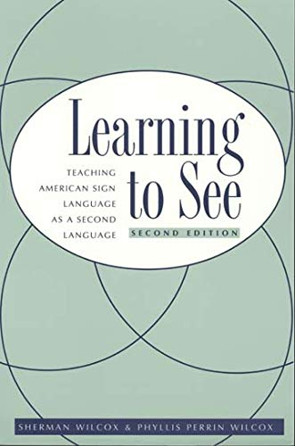 Learning To See: Teaching American Sign Language as a Second Language