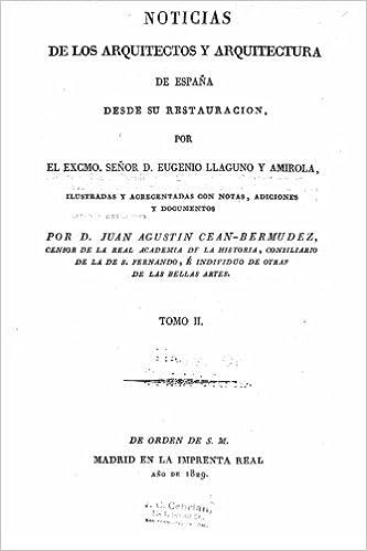 Noticias de los arquitectos y arquitectura de España desde su restauración: Amazon.es: Llaguno y Amirola, Eugenio: Libros