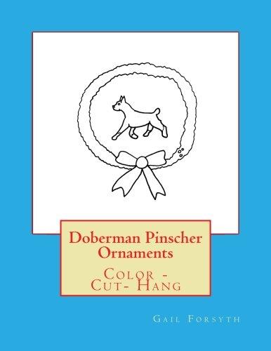 - Doberman Pinscher Ornaments: Color - Cut- Hang