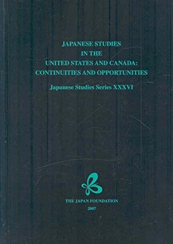 Japanese Studies in the United States and Canada: Continuities and Opportunities (Japan Studies Series) pdf epub