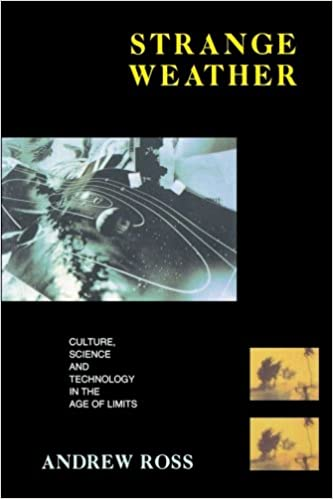 Strange Weather: Culture, Science and Technology in the Age of Limits (Haymarket Series)