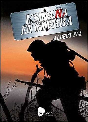 España en guerra: Amazon.es: Albert Pla i Àlvarez, César Sebastián Díaz: Libros
