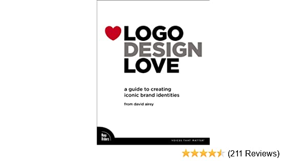 Logo design love a guide to creating iconic brand identities david logo design love a guide to creating iconic brand identities david airey 8601404400452 amazon books fandeluxe Image collections