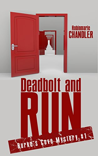 Deadbolt and Run: Burke's Cove Mystery #1 by [Chandler, Robinmarie]