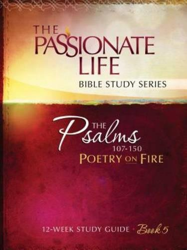 Download Psalms: Poetry on Fire Book Five 12-week Study Guide: The Passionate Life Bible Study Series ebook