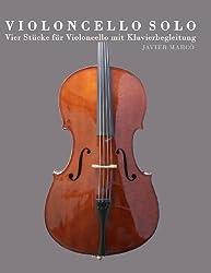 Violoncello Solo: Vier Stücke für Violoncello mit Klavierbegleitung