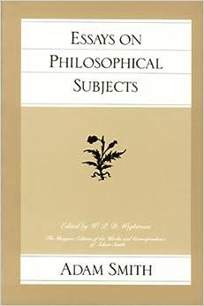 essays on philosophical subjects  glasgow edition of the works and    essays on philosophical subjects  glasgow edition of the works and correspondence of adam smith