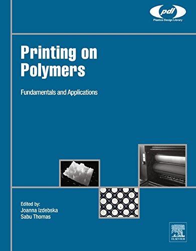 - Printing on Polymers: Fundamentals and Applications (Plastics Design Library)