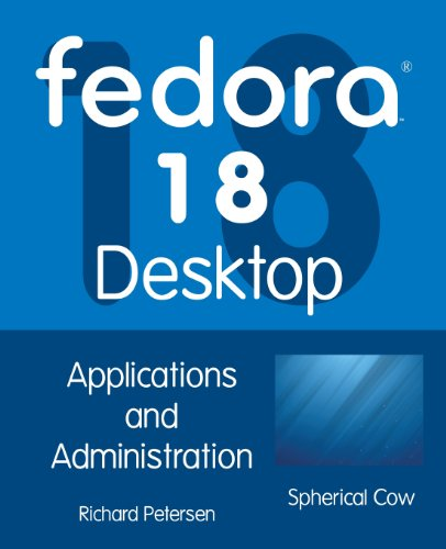 Fedora 18 Desktop: Applications and Administration