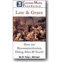 Law & Grace by Dr. Greg L. Bahnsen