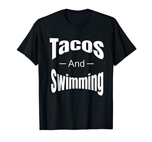 (Tacos Swimming T Shirt Funny Saying Swim Water)