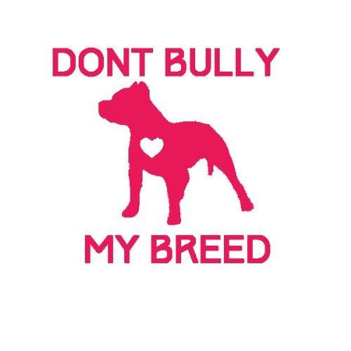 DON'T BULLY MY BREED Pitbull love (size: 5.5