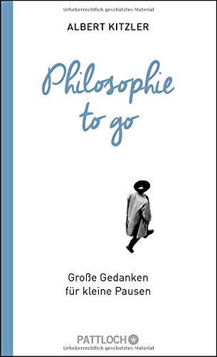 Philosophie to go: Große Gedanken für kleine Pausen Gebundenes Buch – 1. September 2015 Albert Kitzler Pattloch 3629130739 China