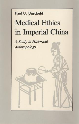 Medical Ethics in Imperial China: A Study in Historical Anthropology (Comparative Studies of Health Systems and Medical Care)