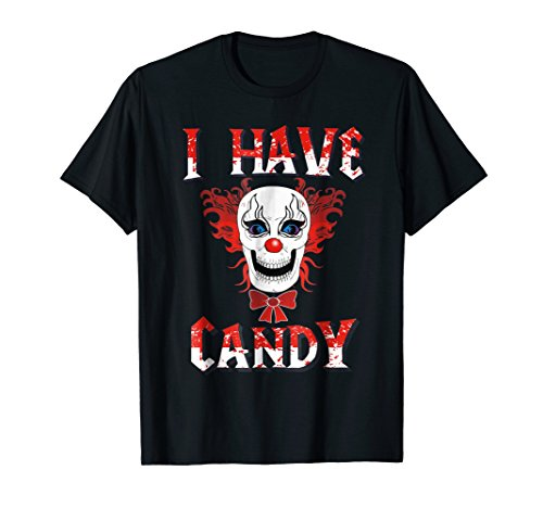 Clown Cotton Candy - I Have Candy Scary Clown Costume Shirt - Creepy Mask Tee