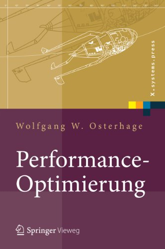 Download Performance-Optimierung: Systeme, Anwendungen, Geschäftsprozesse (X.systems.press) (German Edition) Pdf