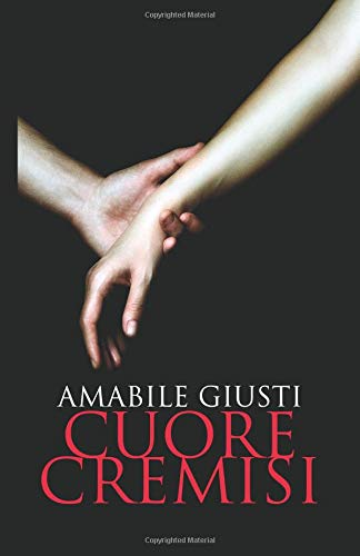 Cuore cremisi Copertina flessibile – 29 ott 2018 Amabile Giusti Independently published 1728604370 Fiction / Romance / General