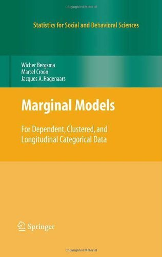Download Marginal Models: For Dependent, Clustered, and Longitudinal Categorical Data (Statistics for Social and Behavioral Sciences) 1st Edition by Bergsma, Wicher; Croon, Marcel A.; Hagenaars, Jacques A. published by Springer Hardcover pdf epub
