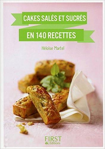 Cakes salés et sucrés en 140 recettes - Héloïse MARTEL sur Bookys