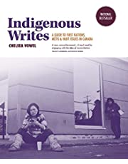 Indigenous Writes: A Guide to First Nations, Métis, & Inuit Issues in Canada