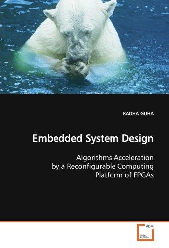 Acceleration Platform (Embedded System Design: Algorithms Acceleration by a Reconfigurable Computing Platform of FPGAs)