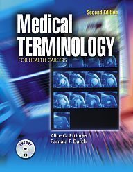 Medical Terminology for Health Careers 2nd (second) Edition by Ettinger, Alice G., Burch, Pamala F. published by Emc Pub (2007)