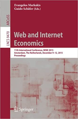 Free download pdf and ebook Web and Internet Economics: 11th International Conference, WINE 2015, Amsterdam, The Netherlands, December 9-12, 2015, Proceedings (Lecture Notes in Computer Science) 3662489945 (Portuguese Edition) PDF iBook